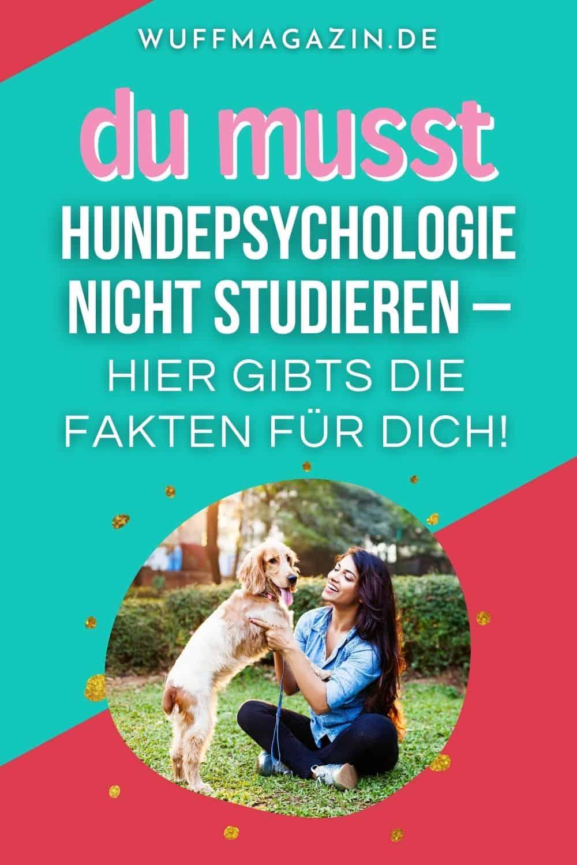 Du musst Hundepsychologie nicht studieren - Hier gibts die Fakten für dich!